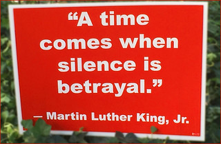 'A Time Comes When Silence is Betrayal' MLK, Jr. -- Sign at a Washington (DC) Protest October 2017
