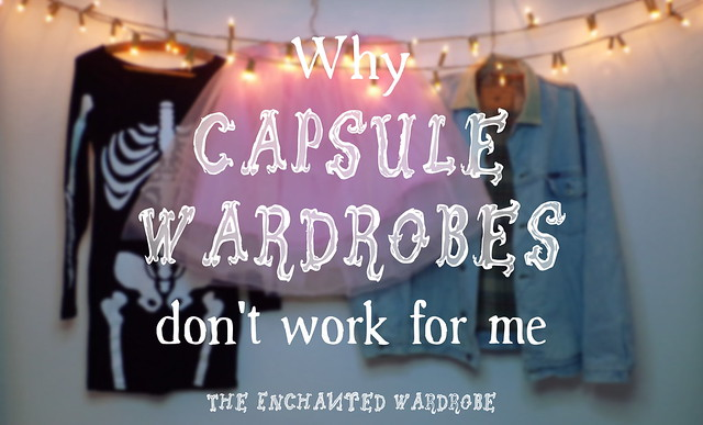 Why Capsule Wardrobes Don't Work For Me | Hedgefairy https://hedgefairy.wordpress.com