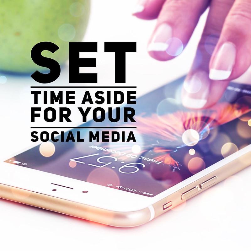 set time aside for your social media