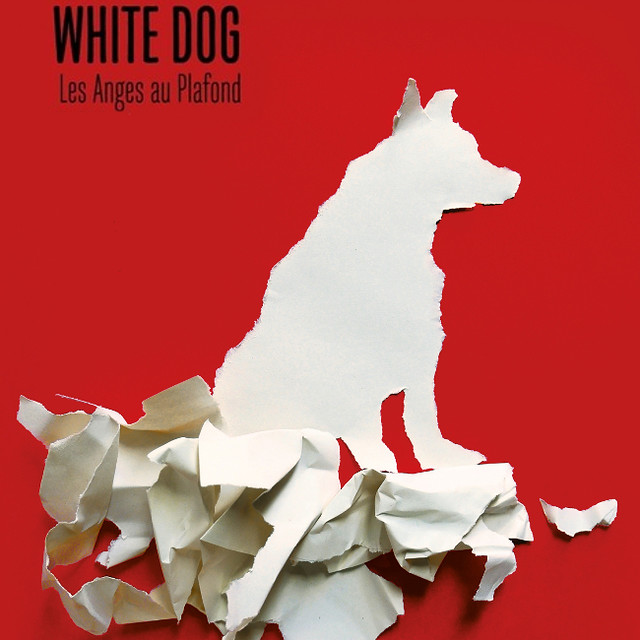 Les Anges au Plafond : White Dog