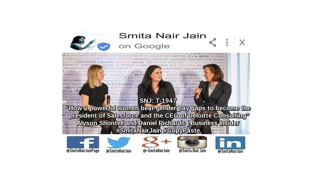 "SNJ: T-1947: ""How 2 powerful women beat gender pay gaps to become the president of Salesforce and the CEO of Deloitte Consulting"" 