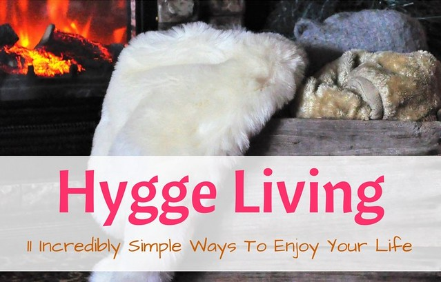 Hygge Living: 11 Incredibly Simple Ways To Enjoy Your Life! #hygge #lifestyle