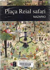 Nazario, Plaça Reial safari
