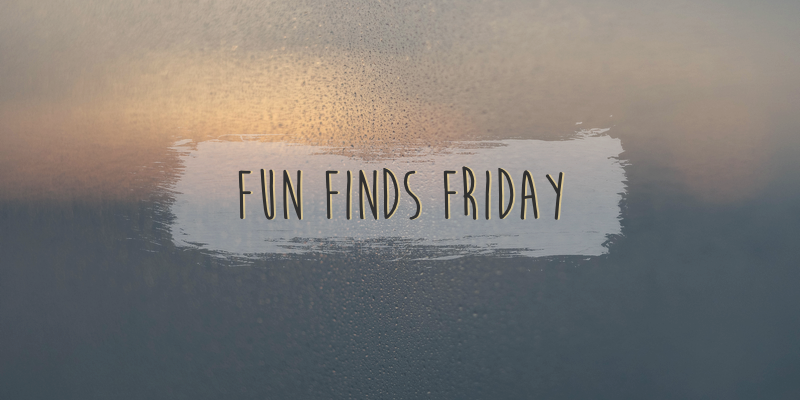Fun Finds Friday #141