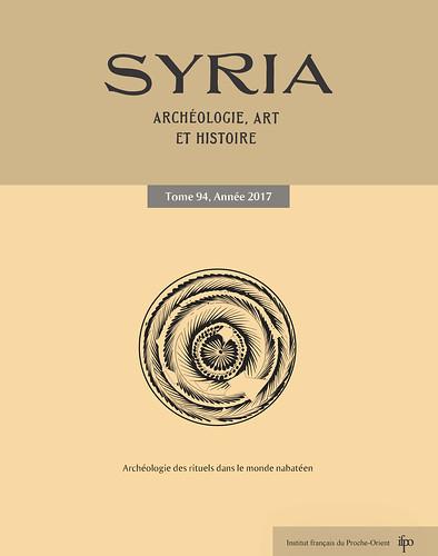 Syria Tome 94, 2017 : Archéologie des rituels dans le monde nabatéen