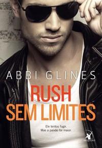 6-Rush Sem Limites - Rosemay Beach #6 - Sem Limites #3,5 - Abbi Glines
