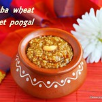 Samba wheat sakkarai pongal