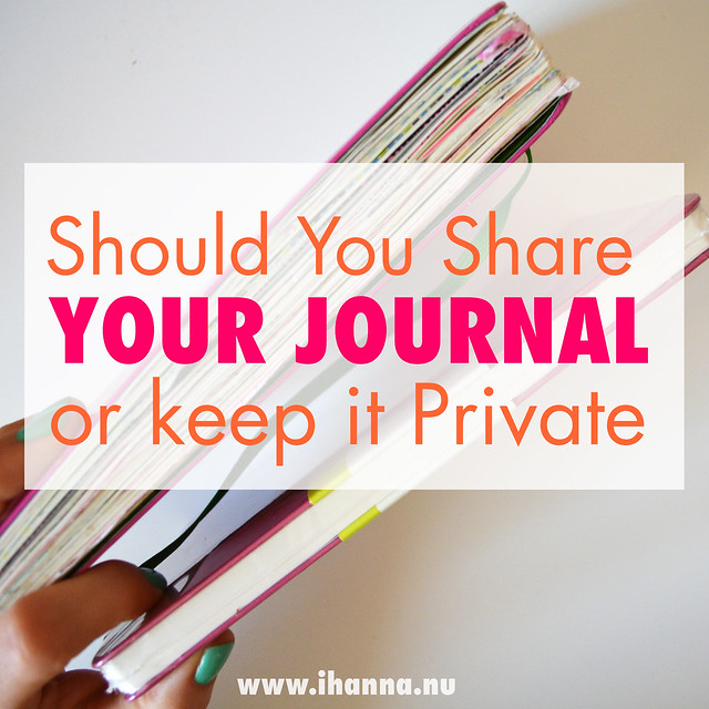 On keeping a diary for yourself : Should you share your journal/diary or keep it private - blog post by iHanna #journaling
