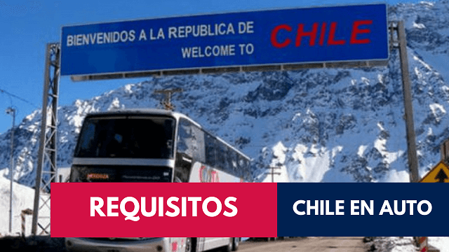 Documentacion y Requisitos para viajar en auto a Chile