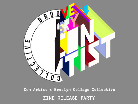 98ad0e9496 Con Artist Collective x Brooklyn Collage Collective - ZINE RELEASE PARTY!