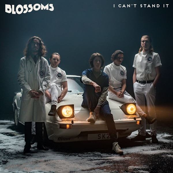 Blossoms – I Can't Stand It