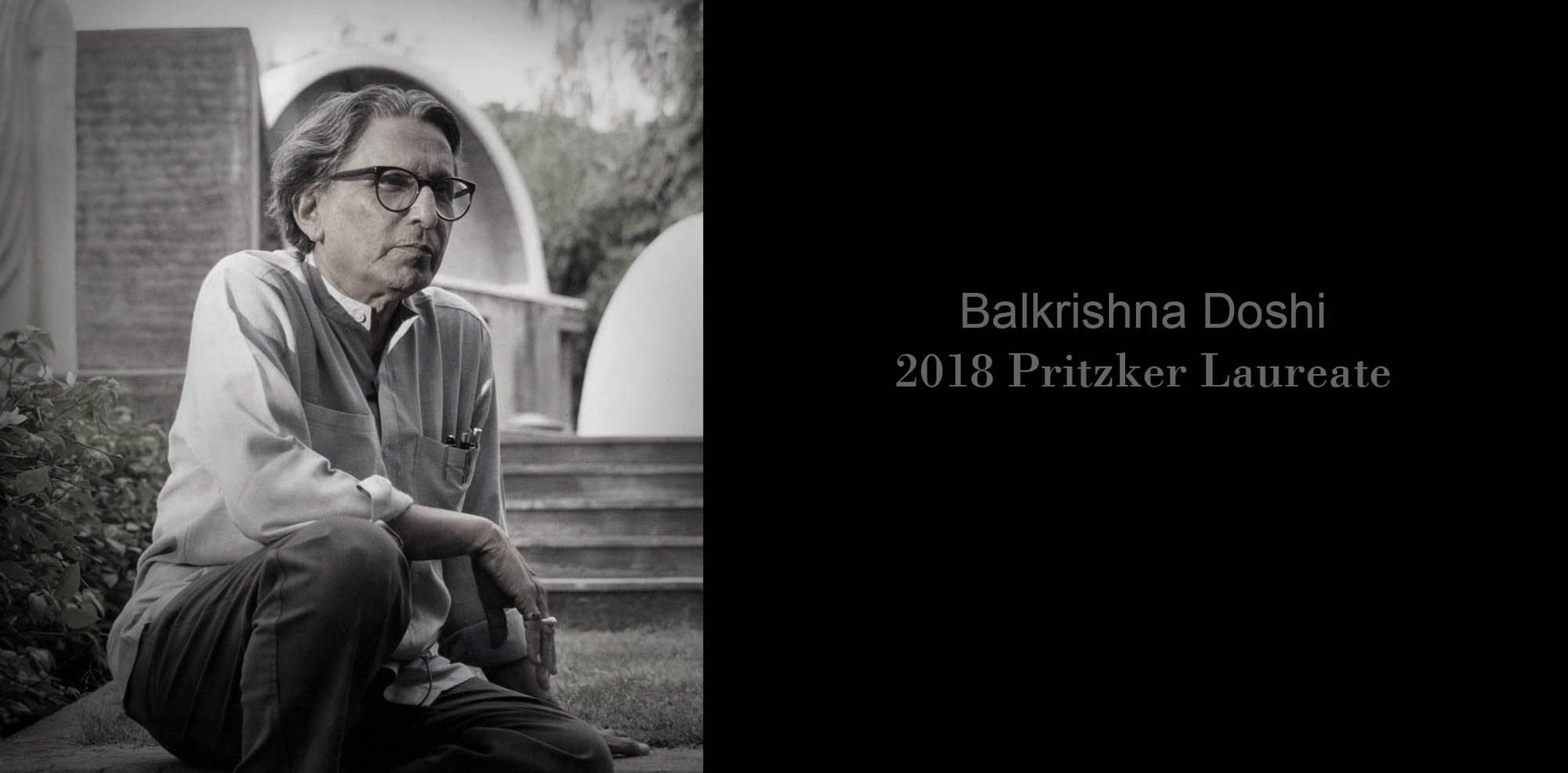Balkrishna Doshi of India is the 2018 Pritzker Architecture Prize Laureate