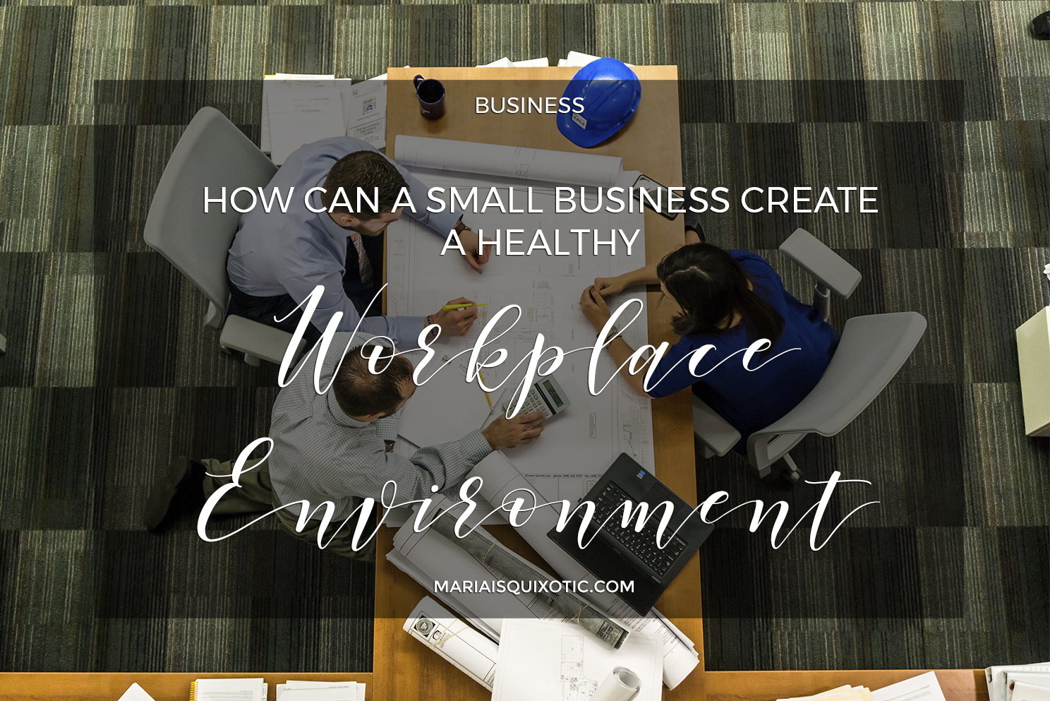 Create a Healthy Workplace Environment