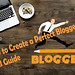 How To Create A Perfect Blogger Blog For Make Money Full Guide