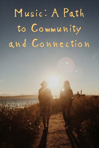 Music: A Path to Community and Connection