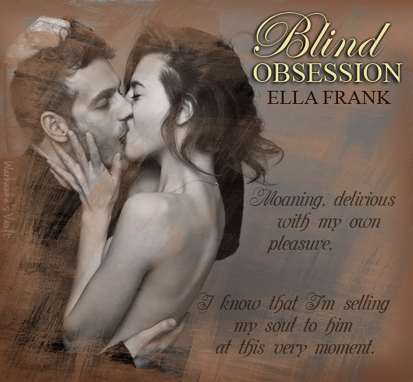 Review: Blind Obsession by Ella Frank | Warhawke's Vault