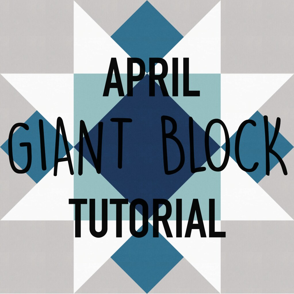 April Giant Block Tutorial