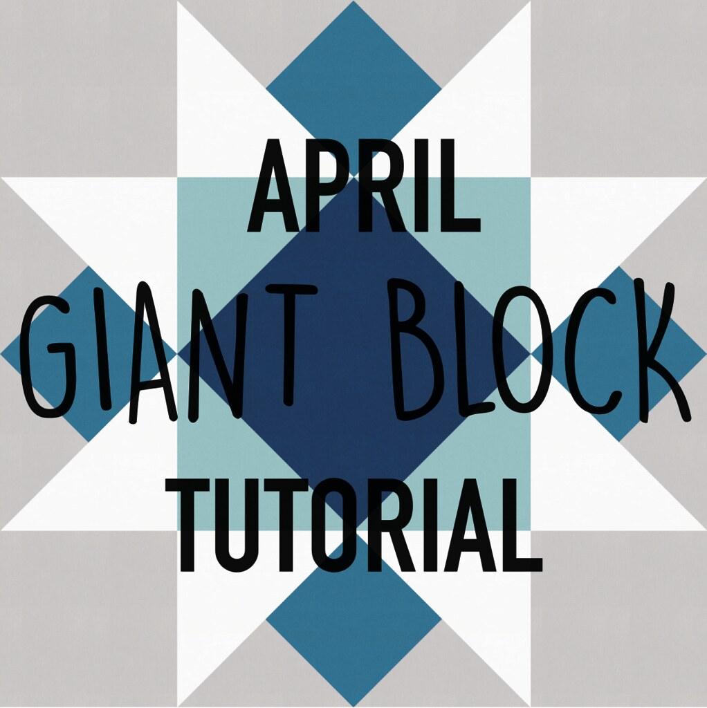 April Giant Block Tutorial