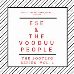 Ese & The Vooduu People - The Bootleg Series Vol. 1