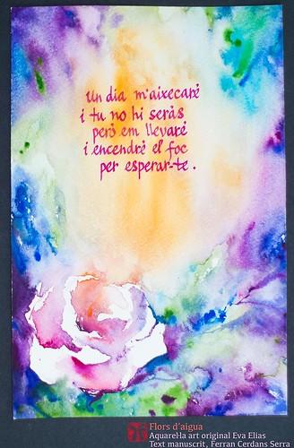 Un dia m'aixecaré... Aquarel·la de l'artista Eva Elias, text propi manuscrits per l'autor, Ferran Cerdans Serra.