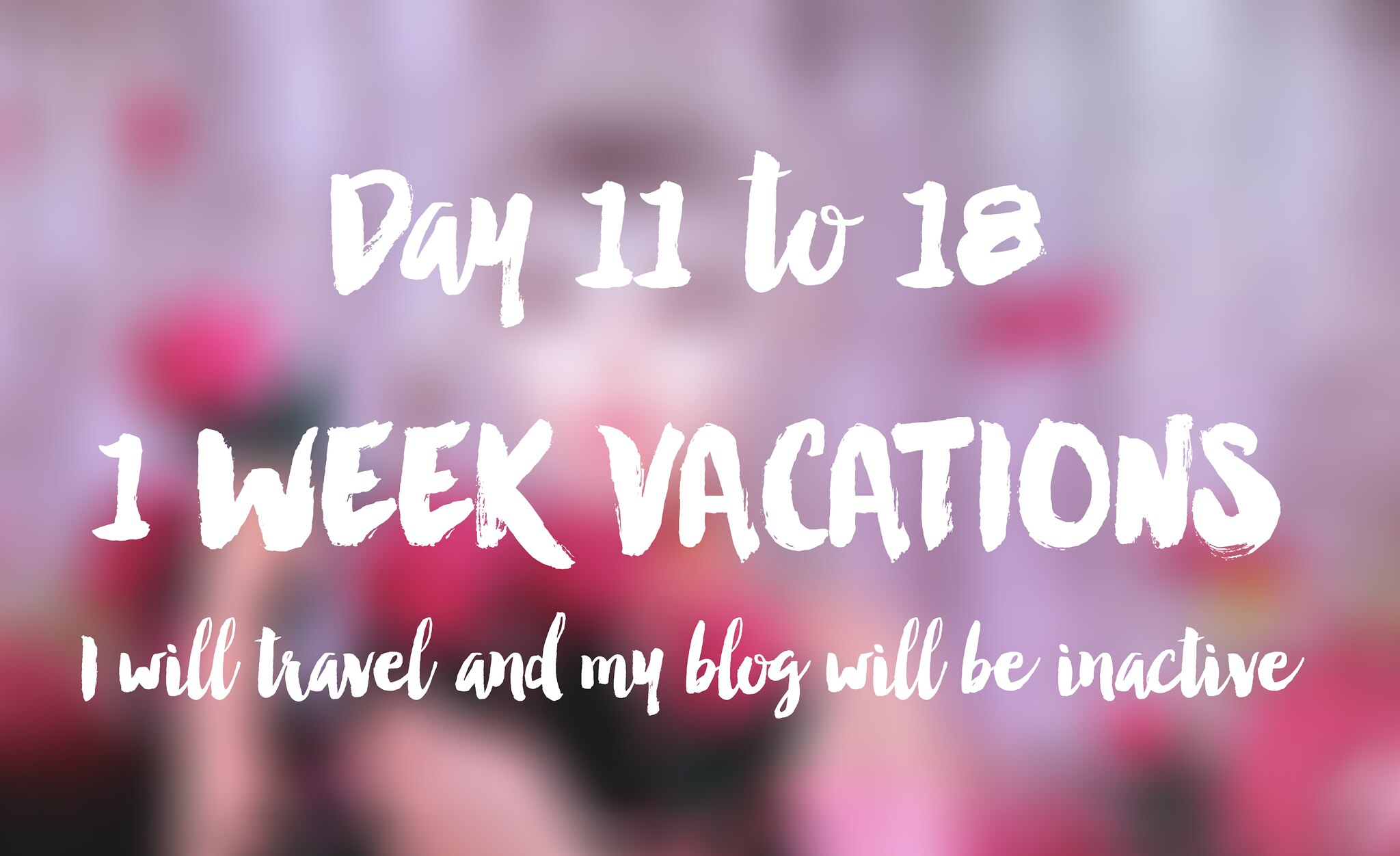 VACATIONS 11-03-18 to 18-03-18