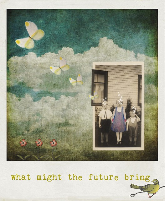 """what might the future bring"""