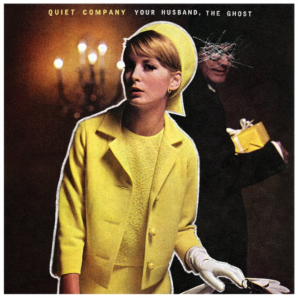 Quiet Company - Your Husband, The Ghost