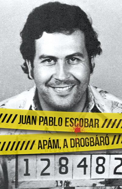 Juan Pablo Escobar: Apám, a drogbáró (Trubadur Kiadó, 2018)