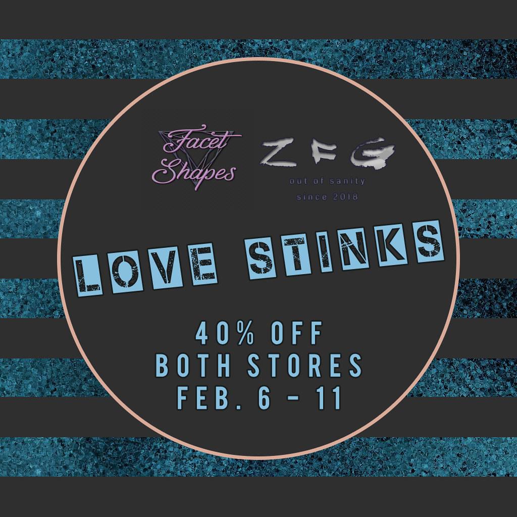 Love Stinks Sale @ zfg & Facet