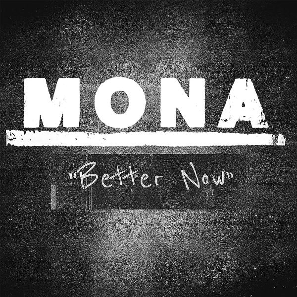 Mona - Better Now