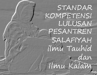 STANDAR-KOMPETENSI-LULUSAN-PESANTREN-SALAFIYAH-ilmu-Tauhid-dan-Ilmu-Kalam