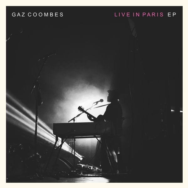 Gaz Coombes - Gaz Coombes Live In Paris EP