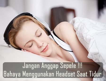 Efek Negatif Memakai Headset Saat Tidur