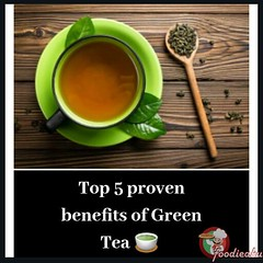 Top 10 proven benefits of Green tea - Health tip by foodieaku