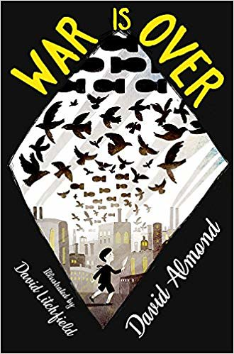 David Almond and David Litchfield, War Is Over