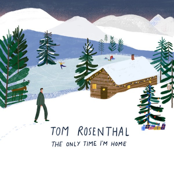Tom Rosenthal - The Only Time I'm Home