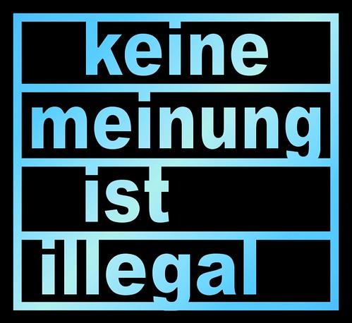 Keine Meinung ist illegal