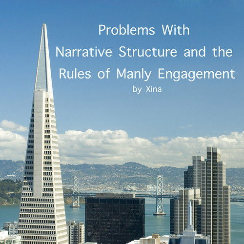 Problems with Narrative Structure and the Rules of Manly Engagement