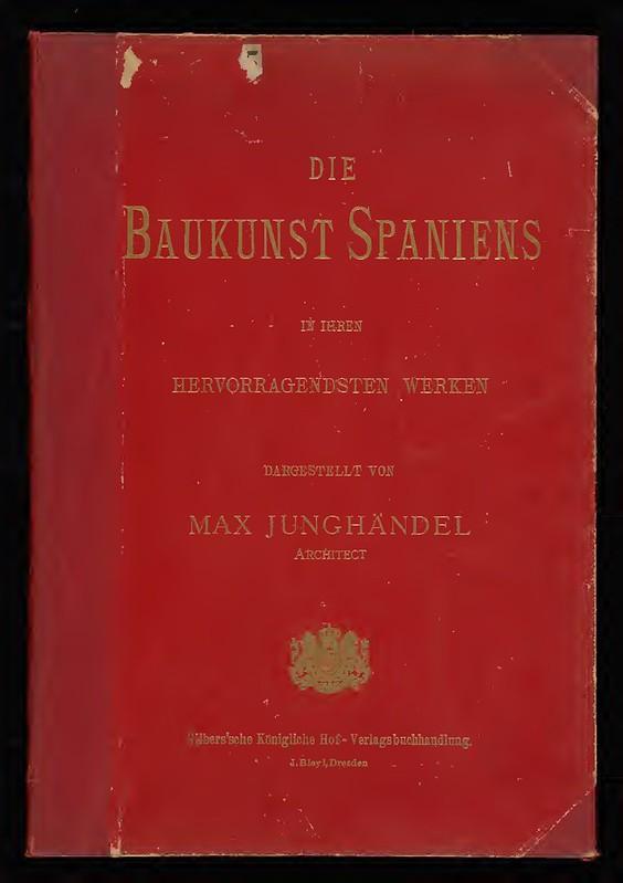 """Portada del libro """"Die Baukunst Spaniens in ihren hervorragendsten Werken"""" de Max Junghaendel"""