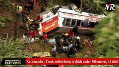 Kathmandu : Truck rolled down in ditch under 500 meters, 16 died