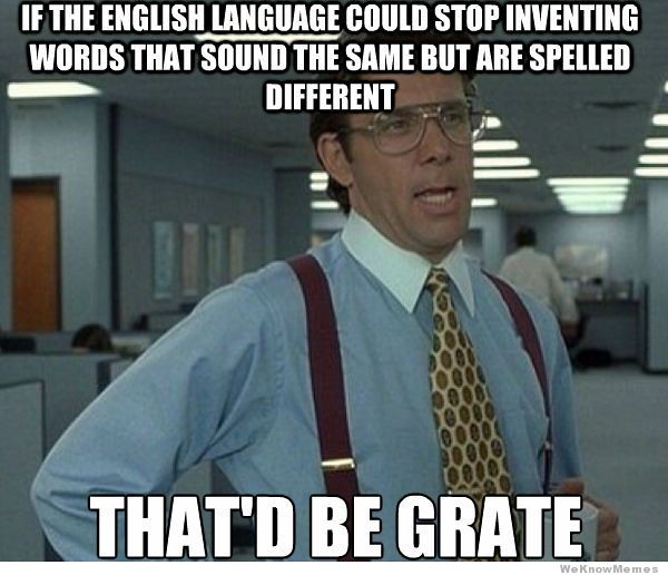 if-the-english-language-could-stop-inventing-words-thatd-be-grate