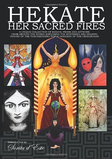 Hekate Her Sacred Fires - Sorita D'Este, Raven Digitalis, Vikki Bramshaw