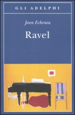 ravel di Jean Echenoz