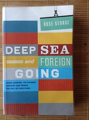 Deep Sea and Foreign Going - Rose George