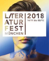Das Literaturfest München 2018 vom 14.11. - 02.12. Das Festival mit über 80 internationalen Autorinnen und Autoren und 3 Programmbereichen. •••••••••••••••••••••••••••••••••••••••••••••• • forum:autoren - Das von Büchner Preisträger Jan Wagner kuratierte