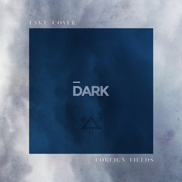 Foreign Fields - Take Cover Dark