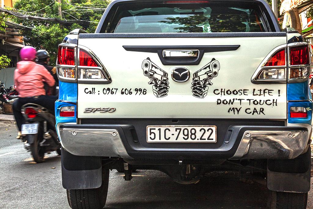 CHOOSE LIFE DON'T TOUCH MY CAR--Saigon