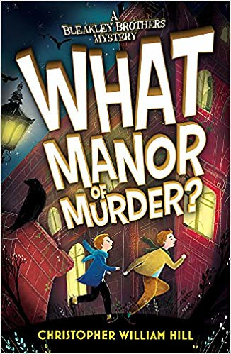 Christopher William Hill, What Manor of Murder?