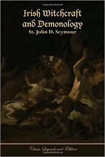 Irish Witchcraft and Demonology - St. John D. Seymour