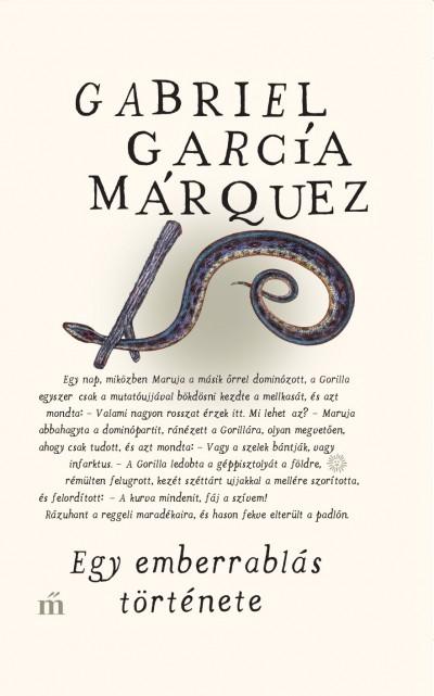 Gabriel García Márquez: Egy emberrablás története (Magvető, 2017)
